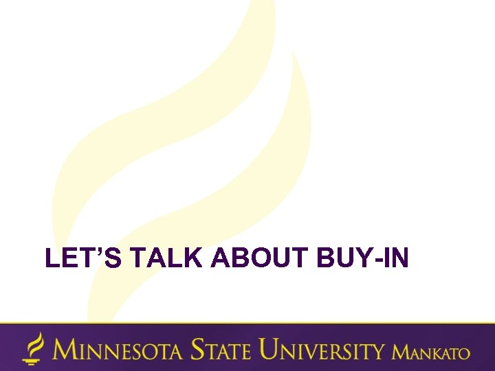 LET'S TALK ABOUT BUY-IN