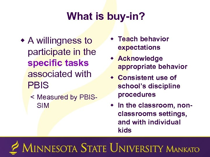 What is buy-in? w A willingness to participate in the specific tasks associated with