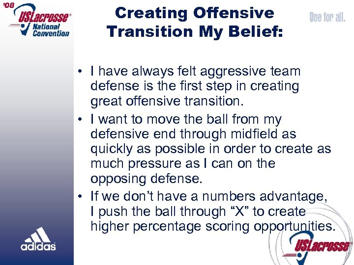 Creating Offensive Transition My Belief: • I have always felt aggressive team defense is