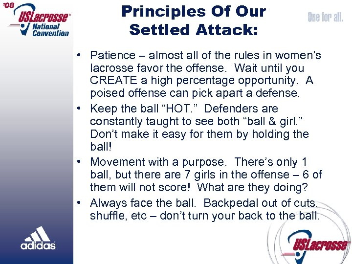 Principles Of Our Settled Attack: • Patience – almost all of the rules in