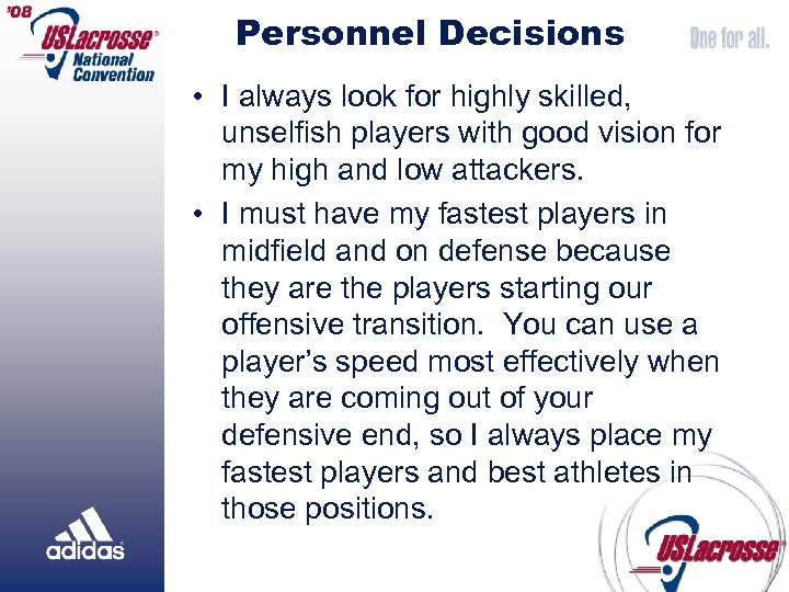 Personnel Decisions • I always look for highly skilled, unselfish players with good vision