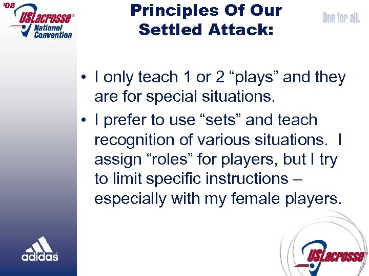 """Principles Of Our Settled Attack: • I only teach 1 or 2 """"plays"""" and"""