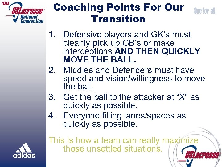 Coaching Points For Our Transition 1. Defensive players and GK's must cleanly pick up