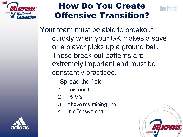 How Do You Create Offensive Transition? Your team must be able to breakout quickly