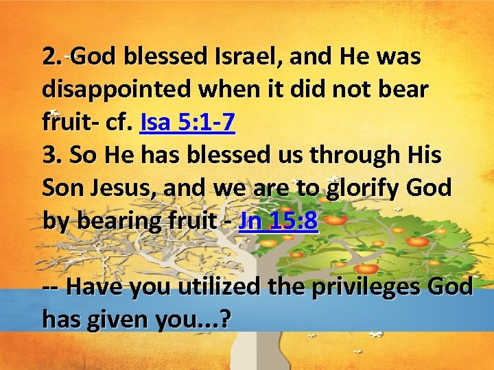 2. God blessed Israel, and He was disappointed when it did not bear fruit-