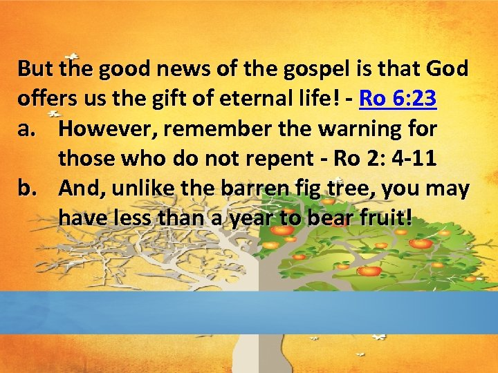 But the good news of the gospel is that God offers us the gift