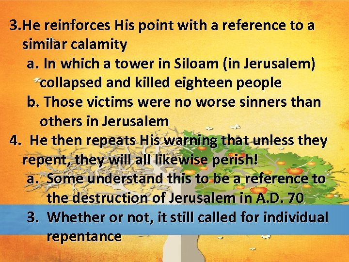 3. He reinforces His point with a reference to a similar calamity a. In