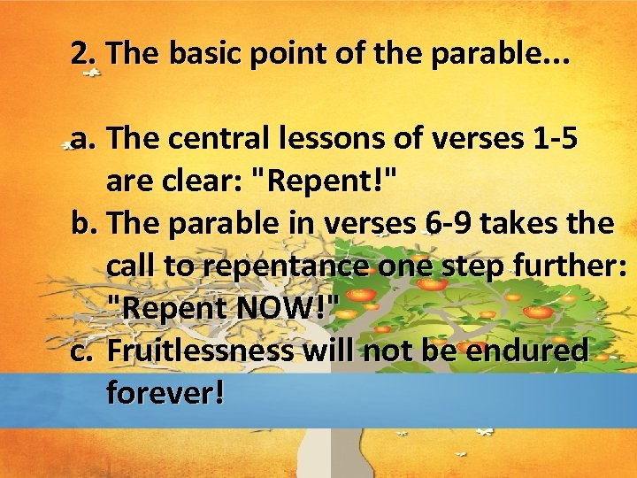 2. The basic point of the parable. . . a. The central lessons of