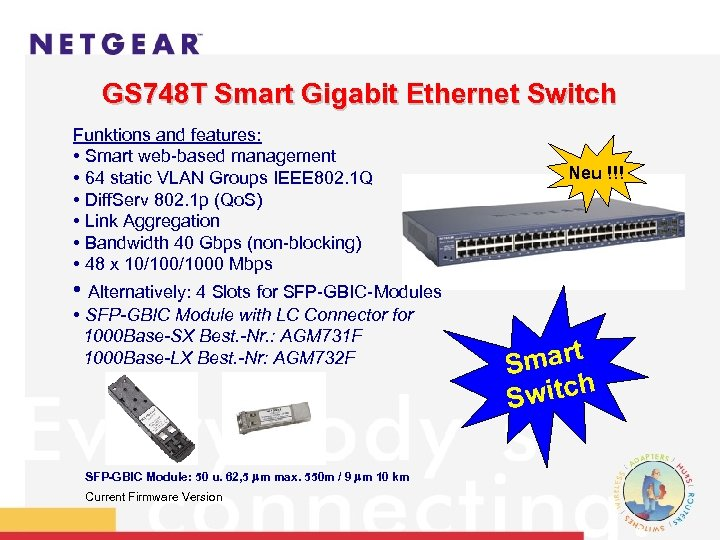 GS 748 T Smart Gigabit Ethernet Switch Funktions and features: • Smart web-based management