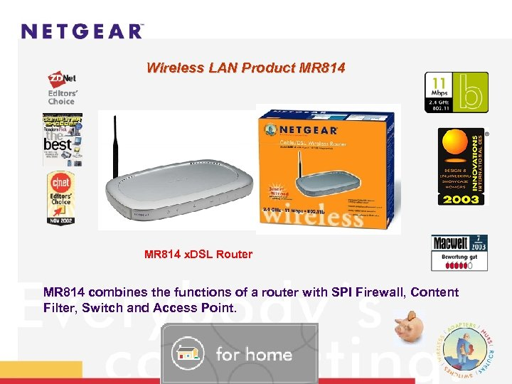 Wireless LAN Product MR 814 MR 814 x. DSL Router MR 814 combines the