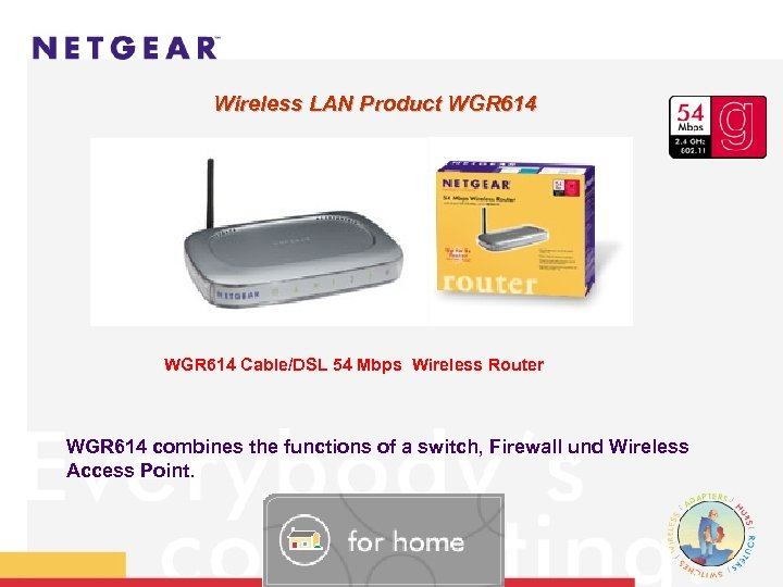 Wireless LAN Product WGR 614 WGR 614 Cable/DSL 54 Mbps Wireless Router WGR 614