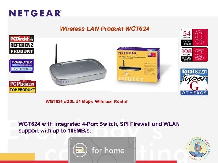 Wireless LAN Produkt WGT 624 WGT 624 x. DSL 54 Mbps Wireless Router WGT