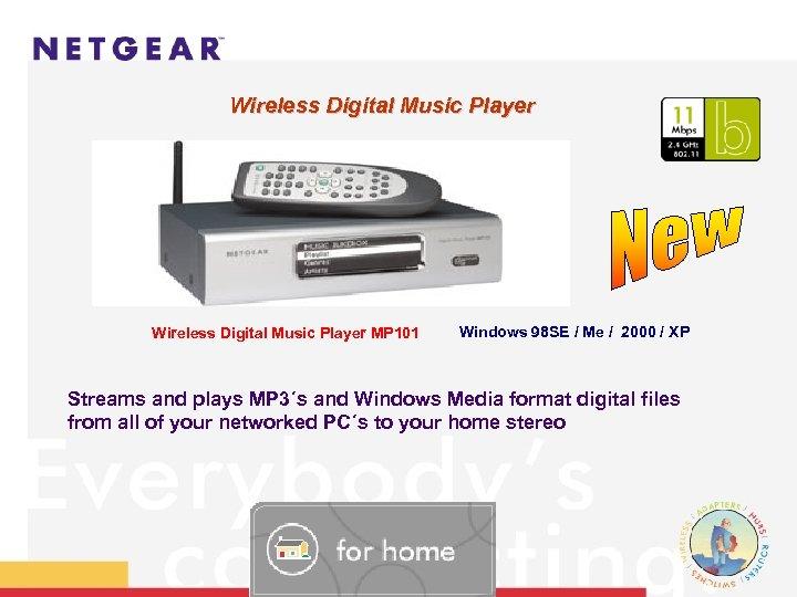 Wireless Digital Music Player MP 101 Windows 98 SE / Me / 2000 /