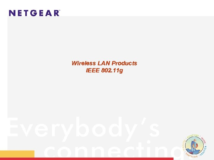 Wireless LAN Products IEEE 802. 11 g