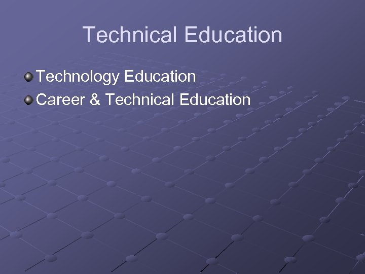 Technical Education Technology Education Career & Technical Education