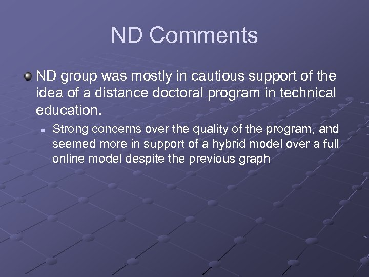 ND Comments ND group was mostly in cautious support of the idea of a