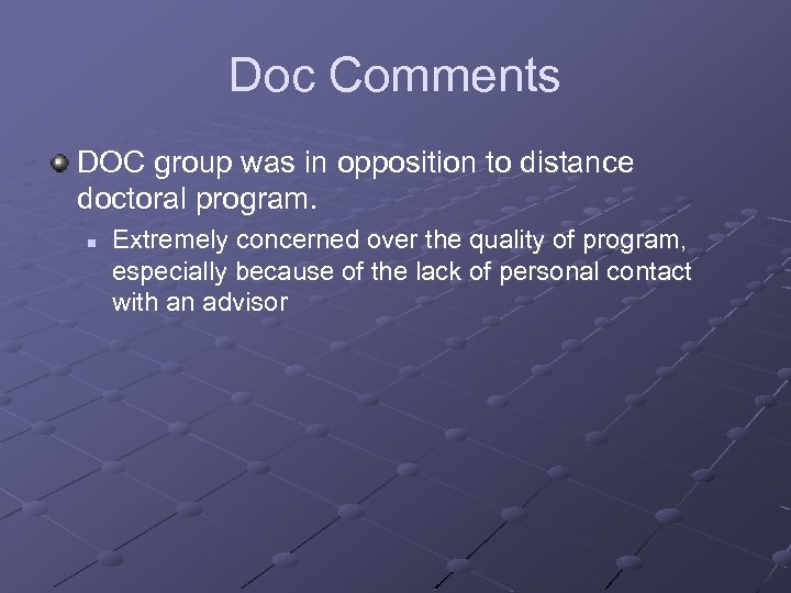 Doc Comments DOC group was in opposition to distance doctoral program. n Extremely concerned