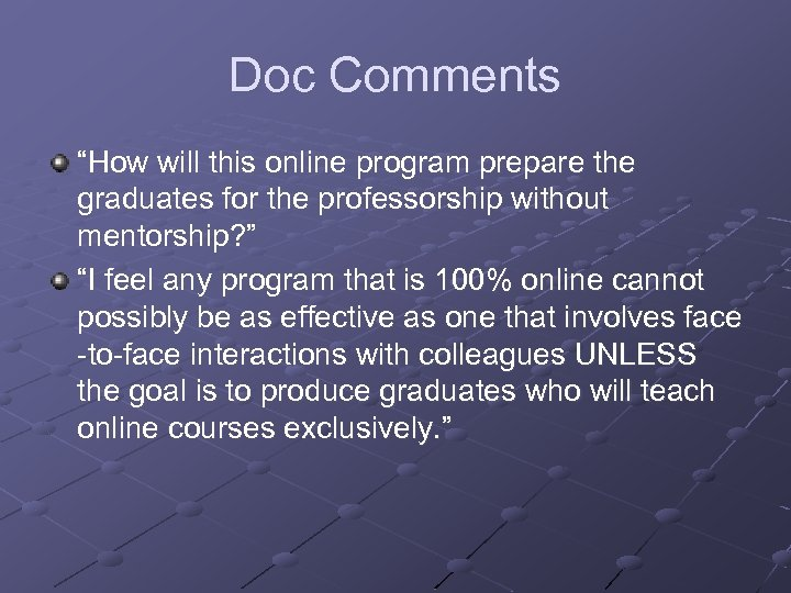 "Doc Comments ""How will this online program prepare the graduates for the professorship without"