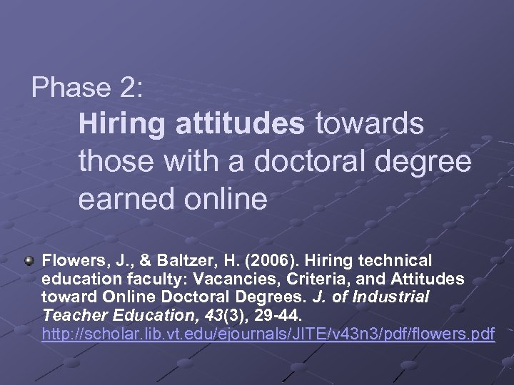 Phase 2: Hiring attitudes towards those with a doctoral degree earned online Flowers, J.