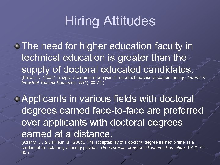 Hiring Attitudes The need for higher education faculty in technical education is greater than