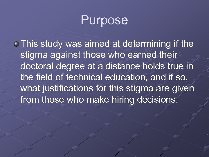 Purpose This study was aimed at determining if the stigma against those who earned
