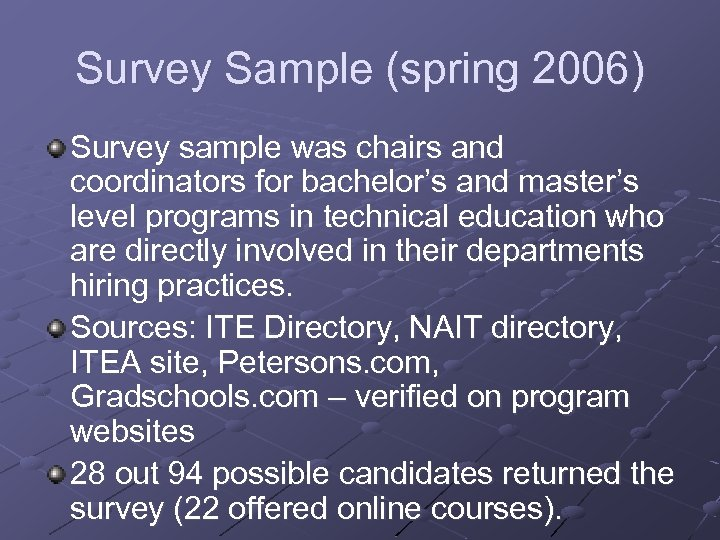 Survey Sample (spring 2006) Survey sample was chairs and coordinators for bachelor's and master's