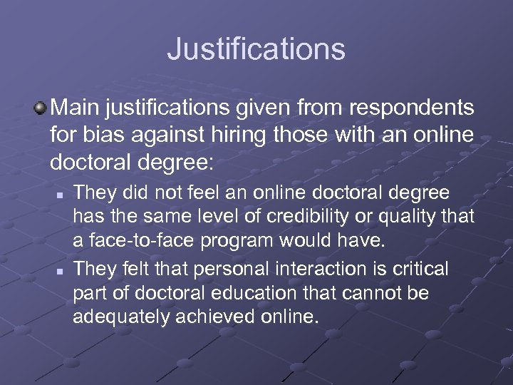 Justifications Main justifications given from respondents for bias against hiring those with an online