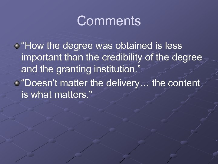 "Comments ""How the degree was obtained is less important than the credibility of the"
