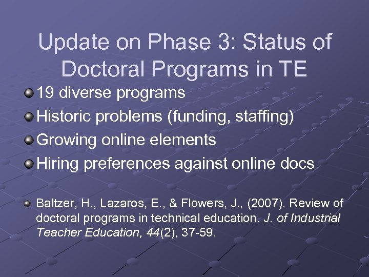 Update on Phase 3: Status of Doctoral Programs in TE 19 diverse programs Historic