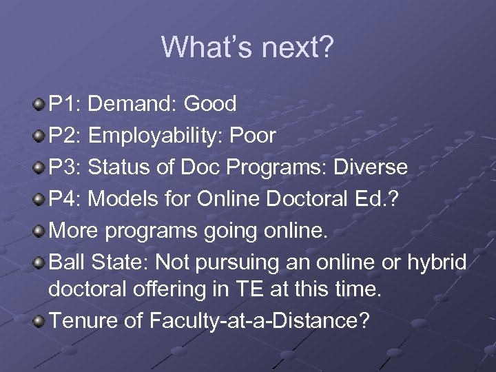 What's next? P 1: Demand: Good P 2: Employability: Poor P 3: Status of