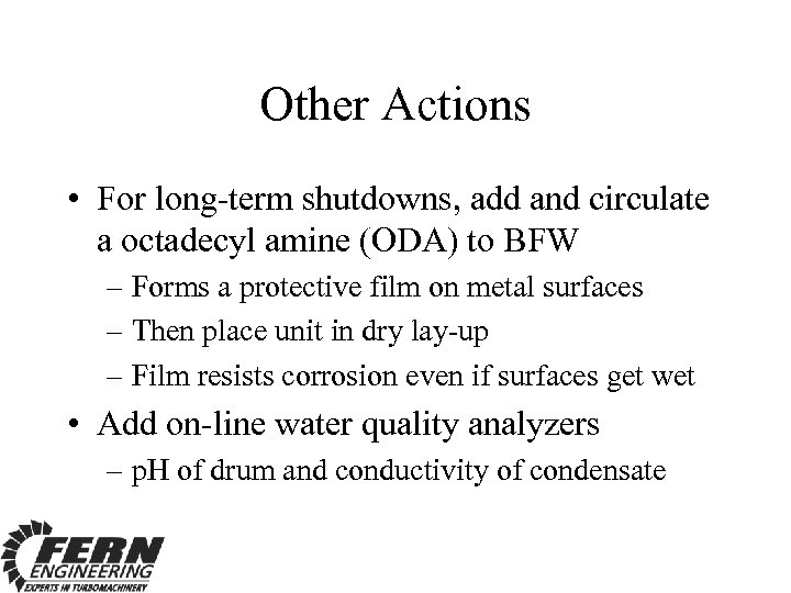Other Actions • For long-term shutdowns, add and circulate a octadecyl amine (ODA) to