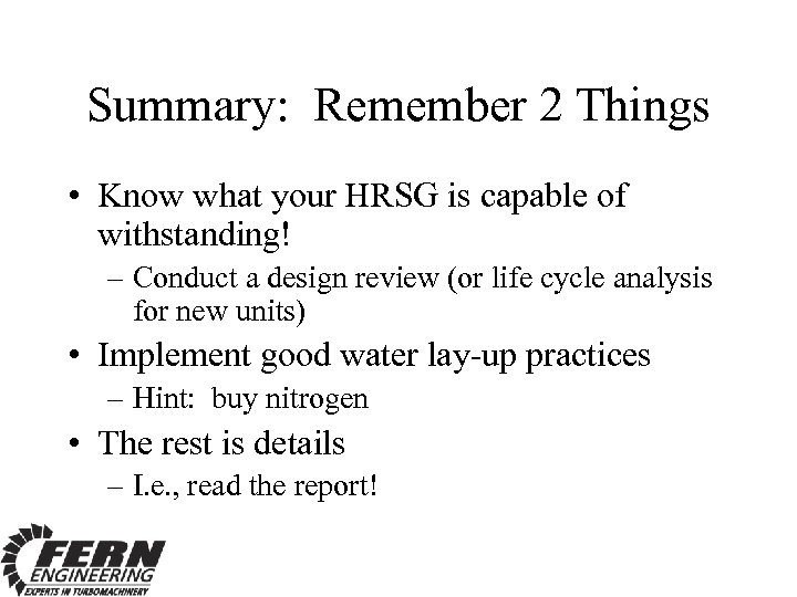 Summary: Remember 2 Things • Know what your HRSG is capable of withstanding! –