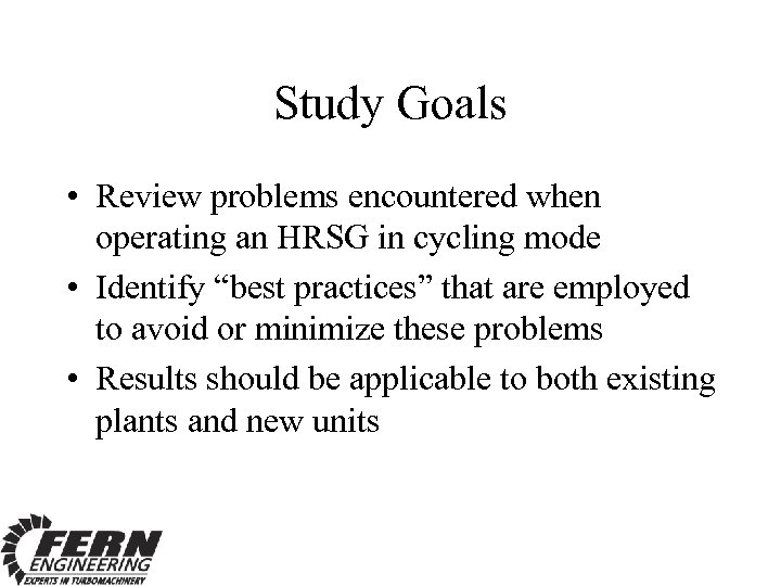 Study Goals • Review problems encountered when operating an HRSG in cycling mode •