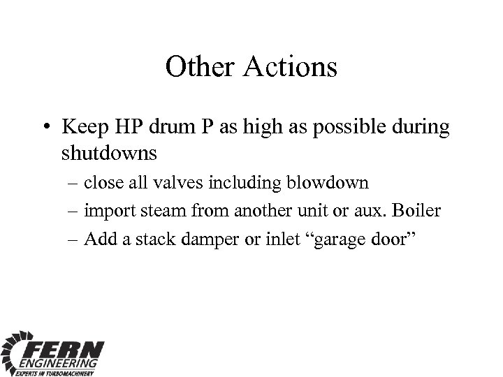 Other Actions • Keep HP drum P as high as possible during shutdowns –