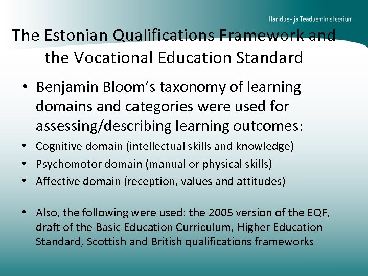 The Estonian Qualifications Framework and the Vocational Education Standard • Benjamin Bloom's taxonomy of