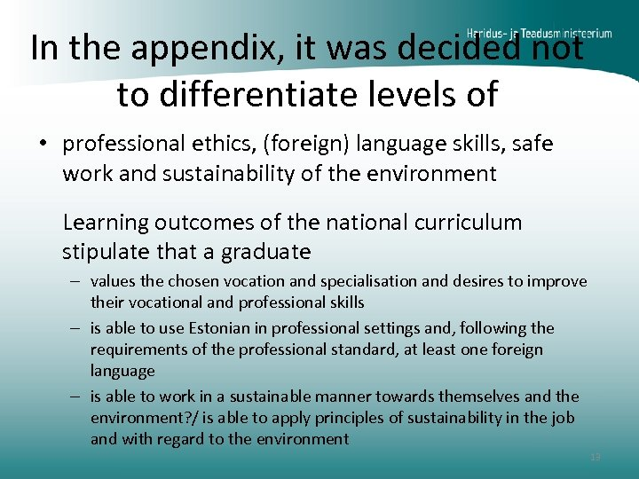 In the appendix, it was decided not to differentiate levels of • professional ethics,