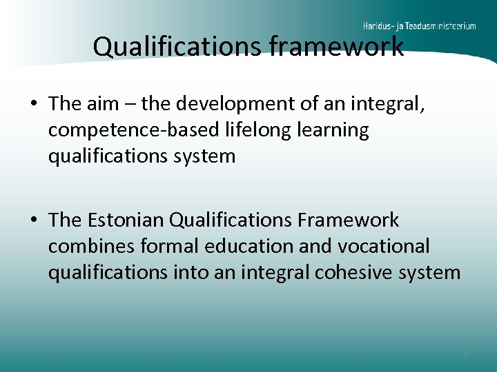Qualifications framework • The aim – the development of an integral, competence-based lifelong learning