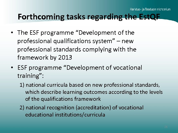 """Forthcoming tasks regarding the Est. QF • The ESF programme """"Development of the professional"""