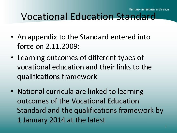 Vocational Education Standard • An appendix to the Standard entered into force on 2.