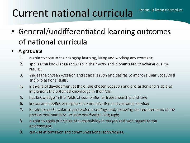 Current national curricula • General/undifferentiated learning outcomes of national curricula • A graduate 1.