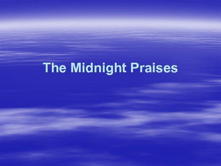 The Midnight Praises