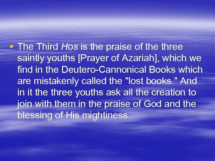 § The Third Hos is the praise of the three saintly youths [Prayer of