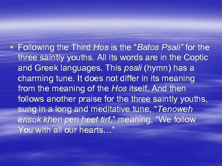 """§ Following the Third Hos is the """"Batos Psali"""" for the three saintly youths."""