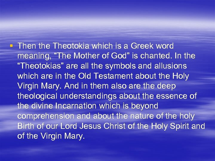 """§ Then the Theotokia which is a Greek word meaning, """"The Mother of God"""""""