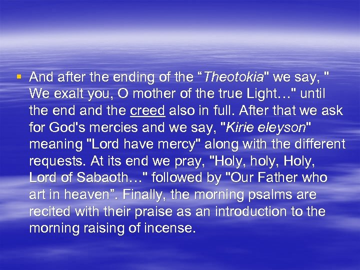 """§ And after the ending of the """"Theotokia"""