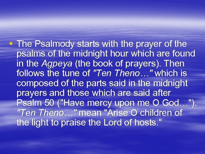 § The Psalmody starts with the prayer of the psalms of the midnight hour