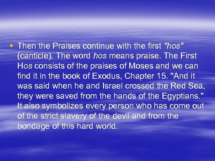 § Then the Praises continue with the first