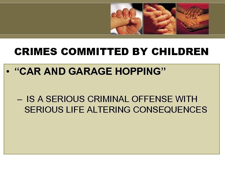 """CRIMES COMMITTED BY CHILDREN • """"CAR AND GARAGE HOPPING"""" – IS A SERIOUS CRIMINAL"""
