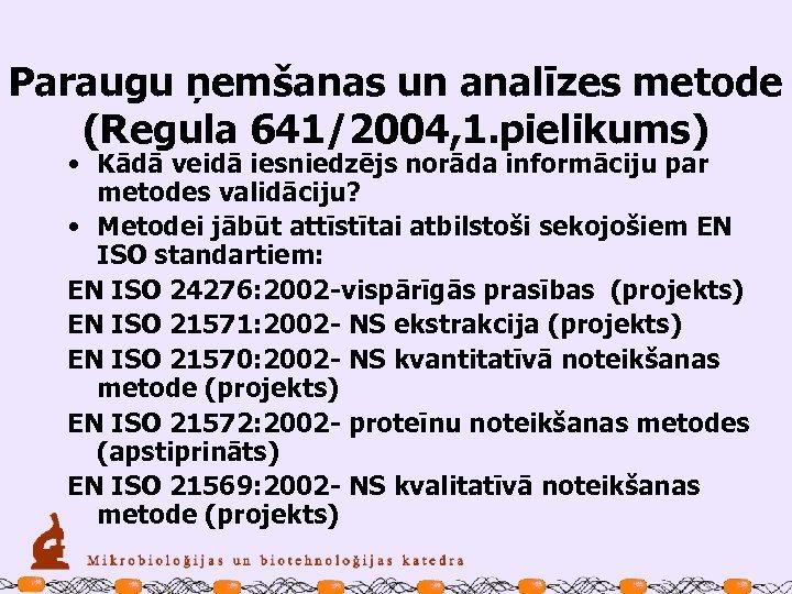 Paraugu ņemšanas un analīzes metode (Regula 641/2004, 1. pielikums) • Kādā veidā iesniedzējs norāda