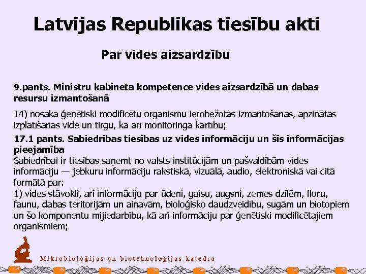 Latvijas Republikas tiesību akti Par vides aizsardzību 9. pants. Ministru kabineta kompetence vides aizsardzībā